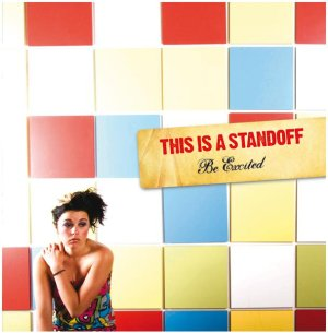This Is A Standoff - [2008] Be Excited