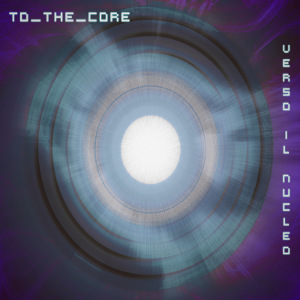 to_the_Core - [2012] Verso Il Nucleo