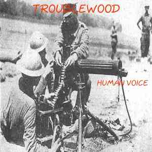 Troublewood - [2004] Human Voice