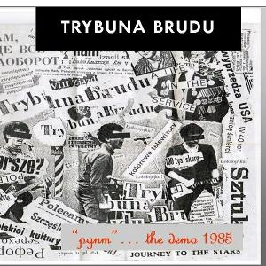 Trybuna Brudu - [2010] Pgnm...The Demo 1985