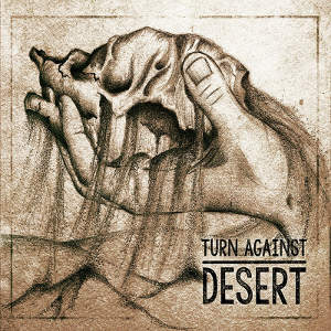 Turn Against - [2015] Desert