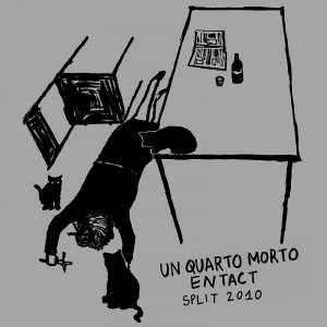 Un Quarto Morto & Entact - [2010] Split