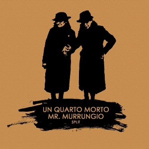 Un Quarto Morto & Mr. Murrungio - Split [2008]