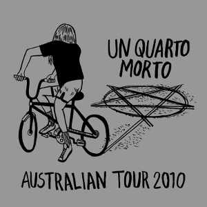 Un Quarto Morto - [2010] Australian Tour
