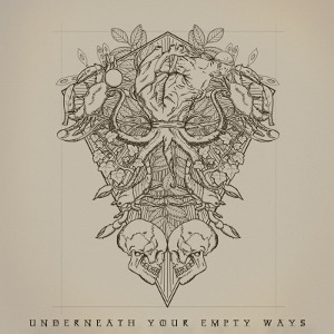 Unederneath Your Empty Ways - [2012] Promo
