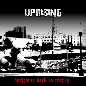 Uprising - [2011] Welcome Back To Reality