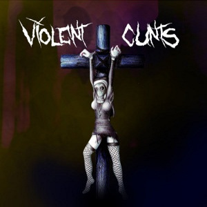 Violent Cunts - [2009] Demo