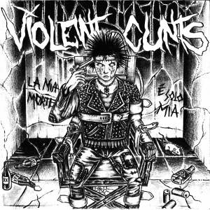 Violent Cunts - [2012] La Mia Morte E' Solo Mia