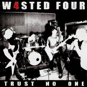 Wasted Four - [2011] Trust No One