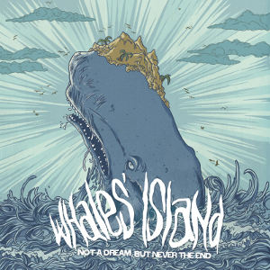Whales' Island - [2010] Not A Dream, But Never The End